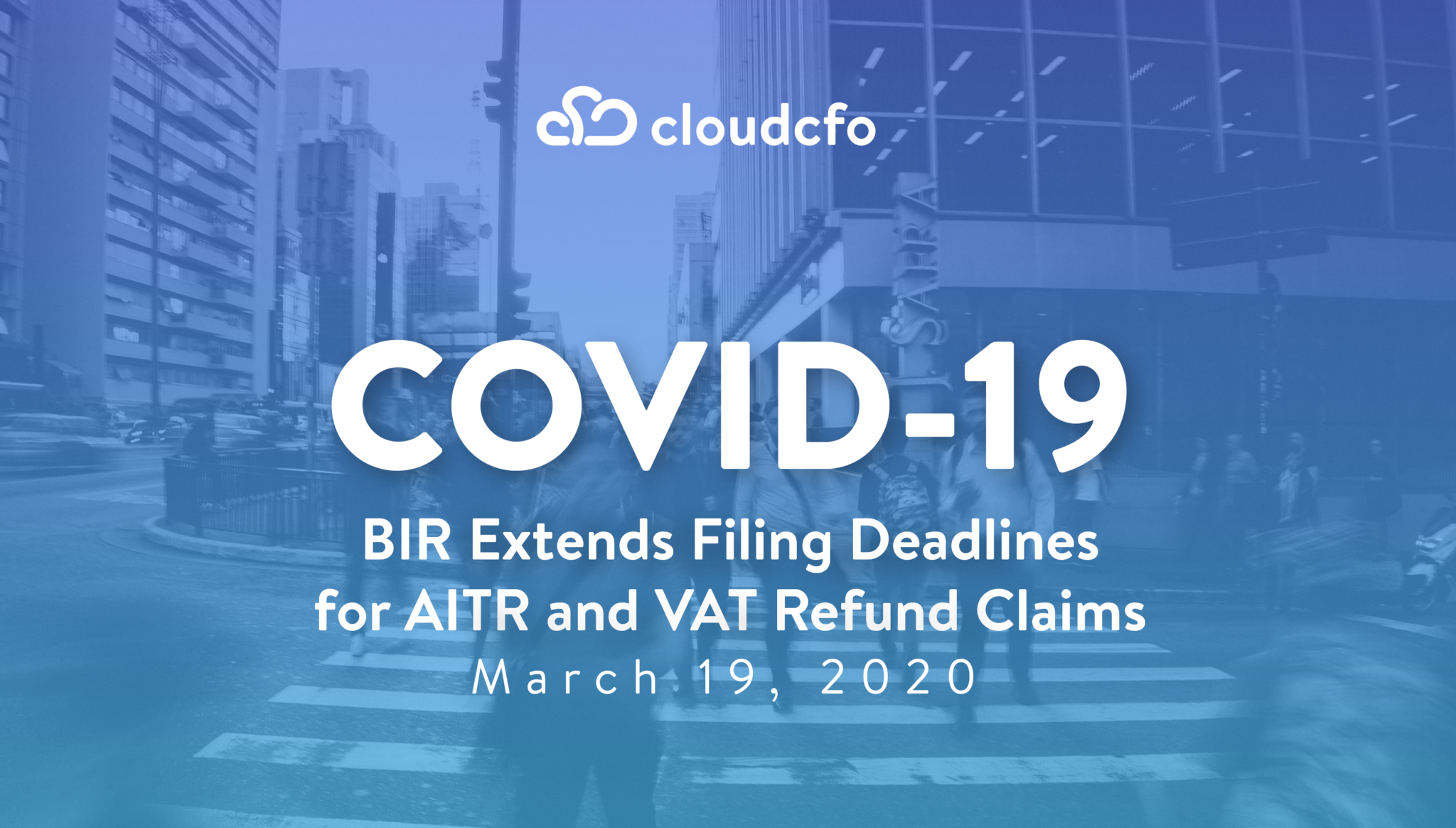 COVID-19 – BIR Extends Filing Deadlines for AITR and VAT Refund Claims – 19 March 2020