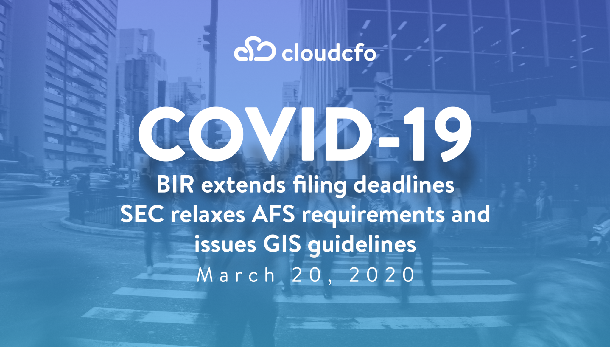 COVID-19: BIR extends filing deadlines;  SEC relaxes AFS requirements and issues GIS guidelines  – 20 March 2020