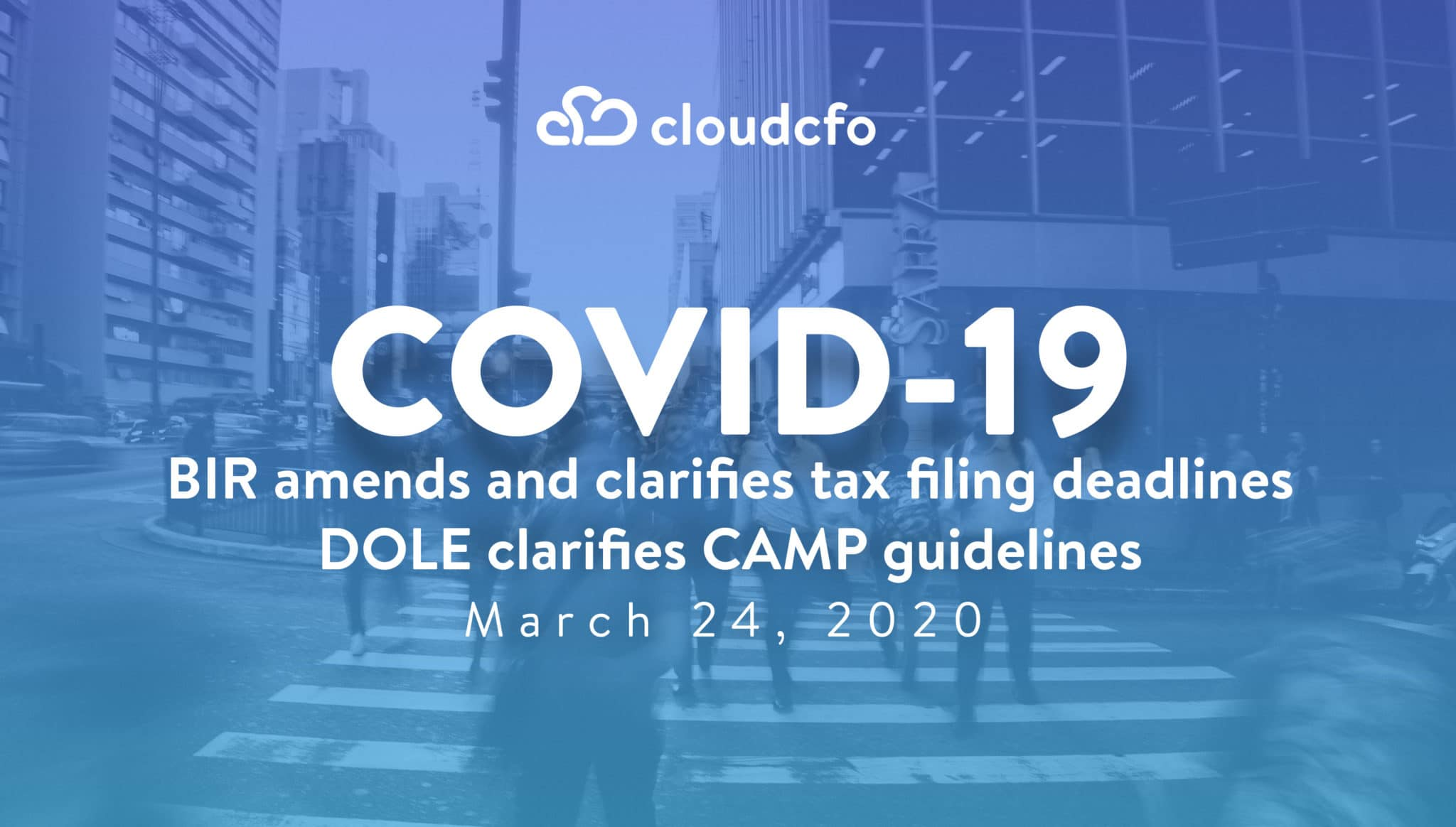 COVID-19: BIR Amends and Clarifies Filing Deadlines; DOLE clarifies CAMP Guidelines – 24 March 2020