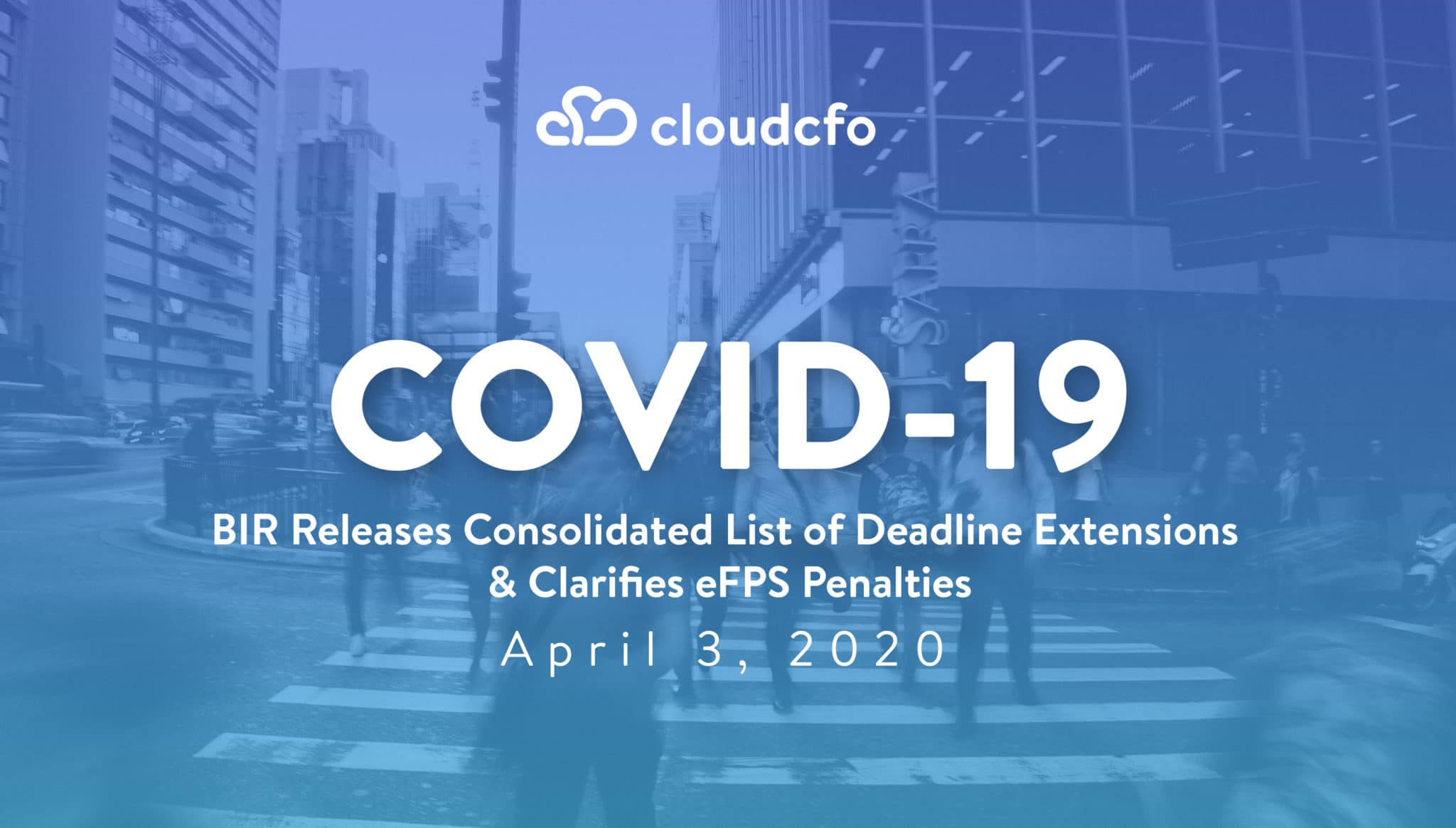 COVID-19: BIR Releases Consolidated List of Extensions & Clarifies eFPS Penalties – 3 April 2020